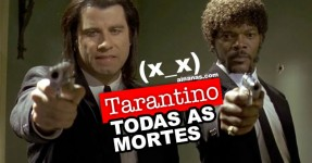 TARANTINO: Todas as Mortes