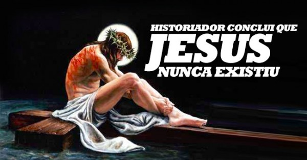 Investigador Conclui que Jesus nunca Existiu