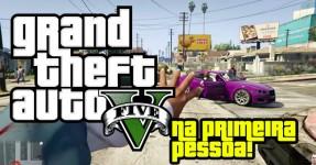 GTA V na Primeira Pessoa: FUCKING EPIC!!!