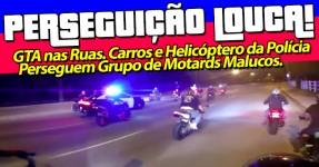 Carros e Heli da Polícia Perseguem Grupo Motard