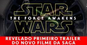 A FORÇA DESPERTA no Trailer do Novo STAR WARS