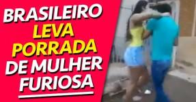 Brasileiro Leva Porrada de MULHER FURIOSA
