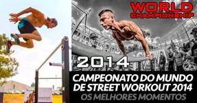 MONSTROS do Campeonato do Mundo de Street Workout 2014