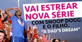 Vai Estrear Nova Série de SNOOP DOGG com o Filho