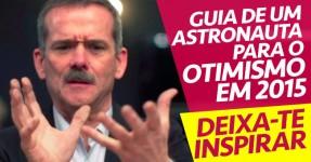 Guia de um Astronauta para o Otimismo em 2015