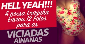 12 FOTOS DA NOSSA VICIADA LOIRINHA