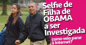 Selfie da Filha de Obama a ser Investigada