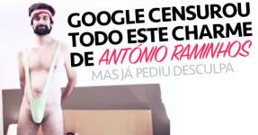 Google Censurou o Cu do António Raminhos.. e Pediu Desculpa