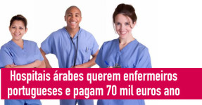 Hospitais árabes querem enfermeiros portugueses e pagam 70 mil euros ano
