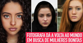 Fotógrafa dá a Volta ao Mundo em Busca de Mulheres Bonitas
