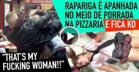 Porradão Eclode na Pizaria: Rapariga é Apanhada e Fica KO
