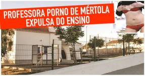 """Professora """"Porno"""" de Mértola foi Expulsa do Ensino"""