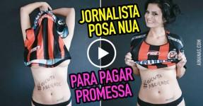 Jornalista POSA NUA para Pagar Promessa
