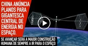 China Planeia Criar MEGA CENTRAL de Energia no Espaço