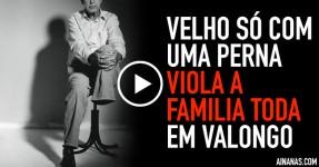 Velho sem uma Perna Viola a Familia Toda em Valongo