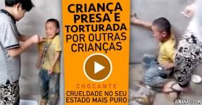 Criança Presa e Torturada por outras Crianças