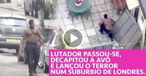 Lutador Decapita a Avó e Aterroriza Subúrbio Londrino