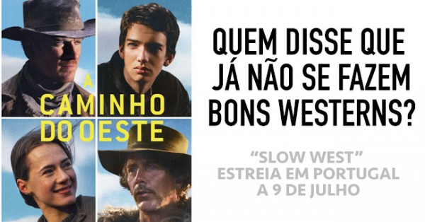 SLOW WEST: A Caminho do Oeste