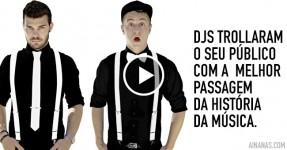 DJs Trollam o Seu Público à Cara Podre