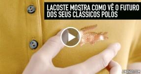 LACOSTE Mostra Como vê o Futuro dos Seus Clássicos Polos