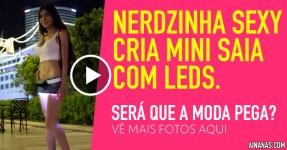 Nerdzinha Sexy Inventa a Mini-Saia com Tunings