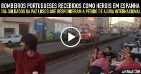 BOMBEIROS PORTUGUESES Recebidos Como Herois em Espanha