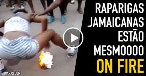 Raparigas Jamaicanas Estão Literalmente on Fire