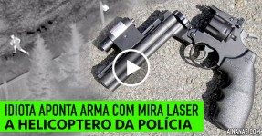Idiota Aponta Arma com Mira Laser a Helicóptero da Polícia
