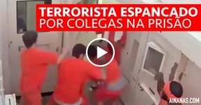 Terrorista Espancado por Colegas na Prisão