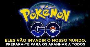 POKÉMON GO: Eles vão invadir o nosso Planeta em 2016