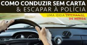 Técnica Revolucionária para Conduzir sem Carta de Condução