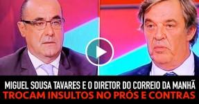 Miguel Sousa Tavares Troca Insultos com o Diretor do Correio da Manhã