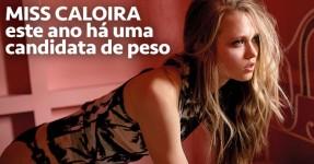 MISS CALOIRA: Este ano há uma candidata de peso!