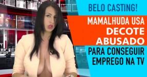 Mamalhuda Usa Decote Abusado Para Conseguir Emprego na TV