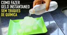 Como Fazer Gelo Instantaneo Sem Truques de Química