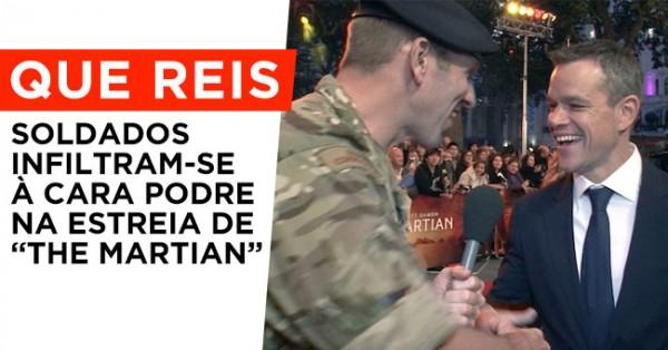 REIS: Soldados Infiltram-se na Estreia de THE MARTIAN