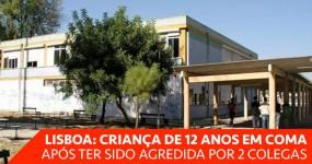 Rapaz de 12 anos em coma após agressão numa escola em Lisboa