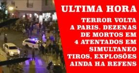 ULTIMA HORA: Terror Volta a Paris. Dezenas de Mortos em Atentados