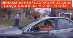 Demasiado GTA? Ladrão de 23 Anos Lança a Polícia em Perseguição