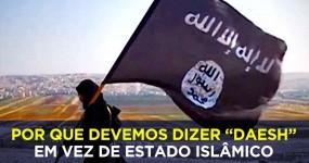 """Por que devemos dizer """"Daesh"""" em vez de """"Estado Islâmico""""?"""