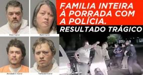 Familia Inteira à Porrada com Polícia.. com Resultado Trágico