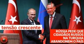 Russia Recomenda aos Cidadãos Russos na Turquia que Abandonem o País