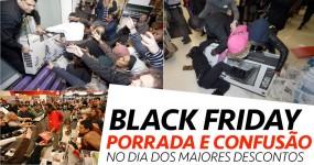 BLACK FRIDAY: Porradão e Caos no Dia dos Descontos