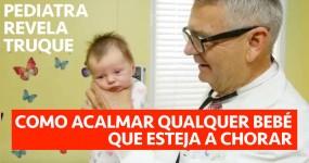 Pediatra Mostra Truque que Permite Acalmar QUALQUER BEBÉ que esteja a Chorar