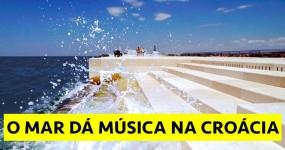 O Espetacular ORGÃO DO MAR na Croácia
