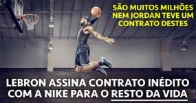 Nike fica com LeBron PARA A VIDA num Contrato Inédito