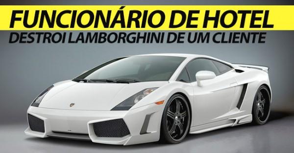 Funcionário de Hotel Destroi Lamborghini de Cliente