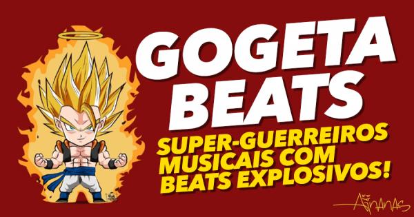 GOGETA BEATS: super-guerreiros musicais com beats explosivos!