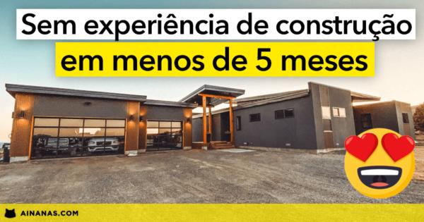CASA DE SONHO construída em menos de 5 MESES