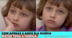 Com Apenas 6 Anos ela queria MATAR TODA A FAMILIA. Vê como está 27 anos depois.